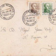 Sellos: EXPOSICION FILATELICA, PALMA DE MALLORCA (BALEARES) 18 JUNIO 1949. MATASELLOS SOBRE CIRCULADO A INCA. Lote 98505791