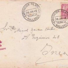 Sellos: EXPOSICION FILATELICA, PALMA DE MALLORCA (BALEARES) 19 JUNIO 1949. MATASELLOS SOBRE CIRCULADO A INCA. Lote 98505819
