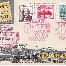Sellos: EDIFIL 1037-1039 CENTENARIO DEL FERROCARRIL 1948. SOBRE 1ª EXPOSICIÓN FILATÉLICA DE MATARÓ.. Lote 101971819