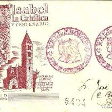 Sellos: SOBRE PRIMER DÍA - V CENTENARIO DE ISABEL LA CATÓLICA - VALLADOLID - 1951. Lote 108405091