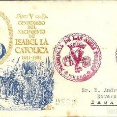 Sellos: SOBRE PRIMER DÍA - V CENTENARIO DE ISABEL LA CATÓLICA - MADRIGAL DE LAS ALTAS TORRES. ÁVILA - 1951. Lote 108405503