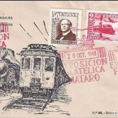 Sellos: EDIFIL 1037-1039 CENTENARIO DEL FERROCARRIL 1948. SOBRE EXPOSICIÓN FILATÉLICA DE MATARÓ.. Lote 101988819