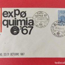 Sellos: SOBRE, FERIA TECNICA DE LA QUIMICA - EXPOQUIMIA 67 - MATASELLOS BILBAO - 28 OCT 67 ... R-8799. Lote 117428739