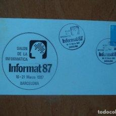 Sellos: SOBRE. SALON DE LA INFORMATICA. INFORMAT-87. BARCELONA. 1987.. Lote 127476103
