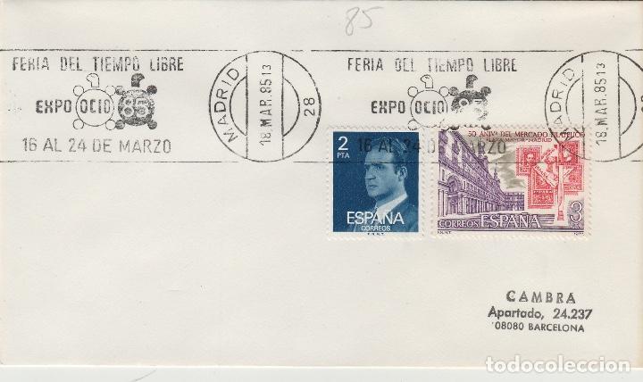 MADRID 1985 - FERIA TIEMPO LIBRE , EXPO OCIO 85 - SOBRE CON MATASELLOS DE RODILLO (Sellos - Historia Postal - Sello Español - Sobres Primer Día y Matasellos Especiales)