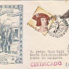 Sellos: CARLOS I DE ESPAÑA IV CENTENARIO, YUSTE (CACERES) 1958. MATASELLOS EN SOBRE CIRCULADO DP. MUY RARO.. Lote 140711390
