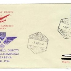 Sellos: SOBRE (BARCELONA, 1954): PRIMER VUELO DIRECTO BARCELONA - HAMBURGO POR SABENA. Lote 141689042