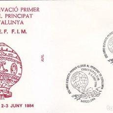 Sellos: GLOBOS 200 ANYS ELEVACIO PRIMER GLOBUS AL PRINCIPAT DE CATALUNYA, BARCELONA 1984. RARO MATASELLOS EN. Lote 148166846