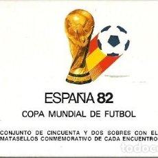 Sellos: ESPAÑA 82 COPA MUNDIAL DE FUTBOL 52 SOBRE CON EL MATASELLOS CONMEMORATIVO DE CADA ENCUENTRO. Lote 160627646
