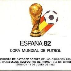 Sellos: ESPAÑA 82 COPA MUNDIAL DE FUTBOL 14 SOBRES CIUDADES SEDES MATASELLOS PRIEMR DIA CIRCULACION 1982. Lote 160633462
