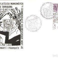 Sellos: CONMEMORACIÓN 150 ANIVERSARIO MUERTE DE ANTONI MARTÍ I FRANQUÉS TARRAGONA 10-12 OCTUBRE 1982 . Lote 162881478