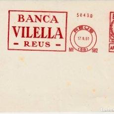 Sellos: FRANQUEO MECANICO BANCA VILELLA - REUS 1961 - FRONTAL. Lote 167016188