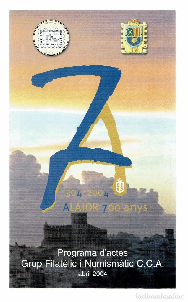 Sellos: 700 ANIVERSARI FUNDACIÓ D'ALAIOR. XI EXPOSICIÓN FILATÈLICA. 2004. (MENORCA.3.4) - Foto 3 - 169299444