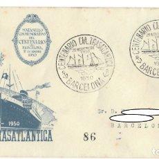 Sellos: SOBRE (BARCELONA, 1950), ALFIL: CENTENARIO COMPAÑÍA TRASATLÁNTICA (1850-1950) - MATASELLO CONMEMORAT. Lote 177766679