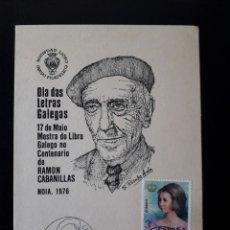 Sellos: MATASELLO DIA DAS LETRAS GALEGAS. RAMÓN CABANILLAS. TARJETA /5/1976. NOYA. LA CORUÑA. LITERATURA.. Lote 178255140