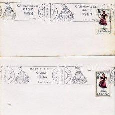 Selos: CADIZ - RODILLO CARNAVALES 1984 - LOTE DE 2 SOBRES. Lote 181008526