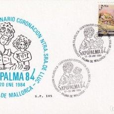 Sellos: CORONACION NTRA SRA LLUC CENTENARIO EXPOPALMA, PALMA MALLORCA (BALEARES) 1984. MATASELLOS TARJETA SP. Lote 183334931