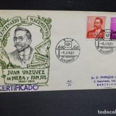 Selos: SOBRE PRIMER DIA. CENTENARIO DEL NACIMIENTO DE VAZQUEZ DE MELLA 1861- 1928. MADRID. 1961.. Lote 185693741