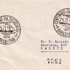 Sellos: BARCOS CIA TRASATLANTICA CENTENARIO, BARCELONA 1950. RARO MATASELLOS MOD 1 EN SOBRE SAN JUAN DE DIOS. Lote 187537587