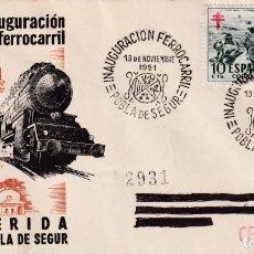 Sellos: TRENES INAUGURACION FERROCARRIL LERIDA-SAINT GIRONS, POBLA DE SEGUR 1951. MATASELLOS SOBRE DE DP MPM. Lote 194216472