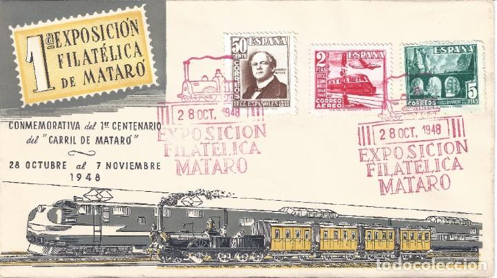 EDIFIL 1037-1039 CENTENARIO DEL FERROCARRIL 1948. SOBRE 1ª EXPOSICIÓN FILATÉLICA DE MATARÓ. (Sellos - Historia Postal - Sello Español - Sobres Primer Día y Matasellos Especiales)