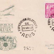 Sellos: EXPOSICION FILATELICA, REUS (TARRAGONA) 26 NOVIEMBRE 1950. RARO MATASELLOS EN SOBRE CIRCULADO ALFIL.. Lote 199206810
