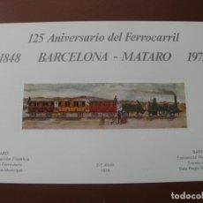Sellos: TARJETA NUMERADA AL DORSO,125 ANIV.FERROCARRIL BARCELONA-MATARO, EXPOSICION FILATELICA EN MATARÓ1974. Lote 199477166
