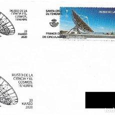 Selos: ESPAÑA. SOBRE PRIMER DIA. MUSEO DE LA CIENCIA Y EL COSMOS. SANTA CRUZ DE TENERIFE. 2020. Lote 206326347
