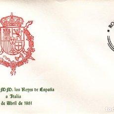 Sellos: SOBRE: 1981 ROMA ( ITALIA ). VISITA DE SS.MM. LOS REYES DE ESPAÑA. Lote 207086838