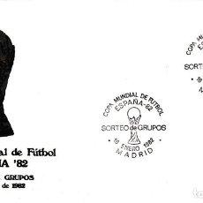 Sellos: FUTBOL SORTEO DE GRUPOS MUNDIAL ESPAÑA 82, MADRID 1982. MATASELLOS EN SOBRE OFICIAL FIFA. RARO ASI.. Lote 210189803