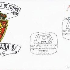Sellos: SPD COPA MUNDIAL DE FUTBOL ESPAÑA 82 PARTIDO YUGOSLAVIA-IRLANDA DEL NORTE.SEDE ZARAGOZA. Lote 219711382