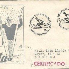 Sellos: DEPORTES ESQUI BODAS DE PLATA DEL CLUB ALPINO NURIA (GERONA) 1958 MATASELLOS SOBRE CIRCULADO DP RARO. Lote 222659318