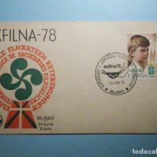 Sellos: SOBRE CONMEMORATIVO - EXFILNA-78 - FEDERACION VASCA DE SOCIEDADES FILATÉLICAS - BILBAO 1978. Lote 235500980