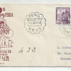 Sellos: FERIA DE MUESTRAS 1948 CIRCULADA DE REUS TARRAGONA A SABADELL BARCELONA. Lote 242064150