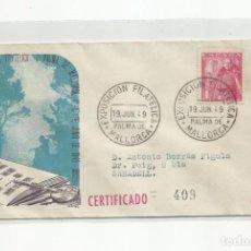 Sellos: EXPO FILATELICA 1949 CIRCULADA DE PALMA DE MALLORCA A SABADELL BARCELONA. Lote 242094590
