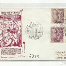 Sellos: CENTENARIO NACIMIENTO FERNANDO DE ARAGON 1952 CIRCULADA DE ZARAGOZA A BARCELONA. Lote 242104055