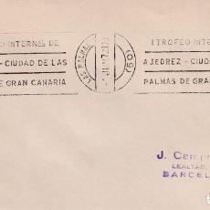 Sellos: AJEDREZ I TROFEO CIUDAD DE LAS PALMAS (CANARIAS) 1972. RARO MATASELLOS DE RODILLO EN SOBRE.. Lote 243911295
