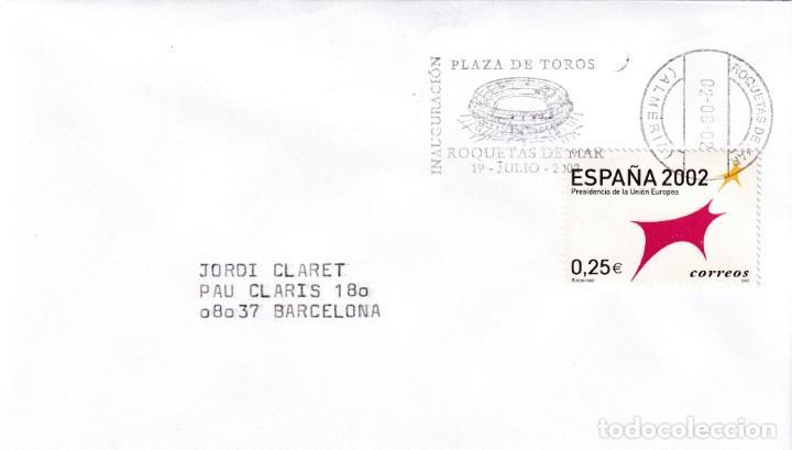 TAUROMAQUIA INAUGURACION PLAZA DE TOROS, ROQUETAS DE MAR (ALMERIA) 2002. RARO MATASELLOS RODILLO EN (Sellos - Historia Postal - Sello Español - Sobres Primer Día y Matasellos Especiales)