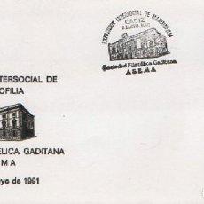 Sellos: SOBRE EXPOSICIÓN INTERSOCIAL DE MAXIMOFILIA. SOCIEDAD FILATÉLICA GADITANA ASEMA 1991. SOBRE-308. Lote 269135813