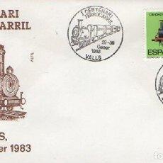 Sellos: SOBRE I CENTENARI FERROCARRIL 1983. VALLS. SOBRE-318. Lote 269148568