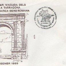 Sellos: SOBRE 2200 ANIVERSARI VINGUDA DELS ROMANS TARRAGONA 1ª EXPO NUMISMATICA IBERO ROMANA 1983 SOBRE-326. Lote 269153998