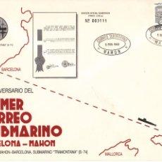 Sellos: SOBRE: 50 ANIVERSARIO CORREO SUBMARINO MARCELONA - MAHON / SUBMARINO TRAMONTANA S-74. Lote 270575263
