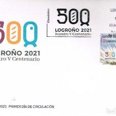 Sellos: 5º CENTENARIO DE LOGROÑO, PRIMER DIA DE 11-6-2021. Lote 279577938