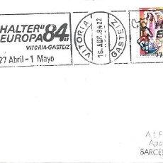 Sellos: DEPORTES HALTEROFILIA HALTER EUROPA 84, VITORIA-GASTEIZ (ALAVA) 1984. MATASELLOS DE RODILLO EN SOBRE. Lote 296834508
