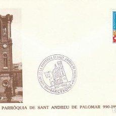 Sellos: AÑO 1990, MILENARIO DE LA PARROQUIA DE SANT ANDREU DEL PALOMAR, MATASELLO EN SOBRE DE LA PARROQUIA. Lote 296866073