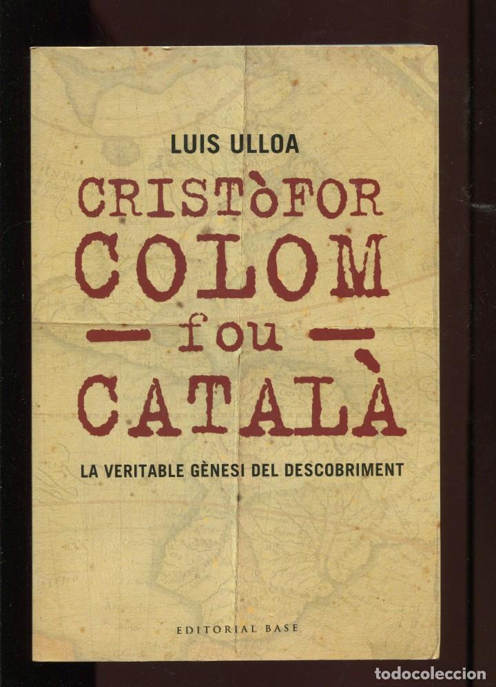 Luis Ulloa. Cristòfor colom fou català