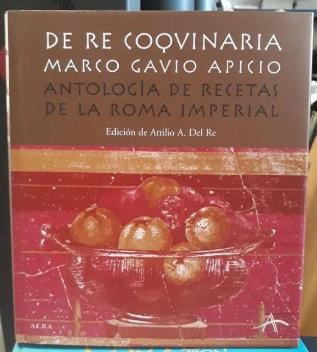 Libro antología de recetas de la Roma imperial - Marco Gavio