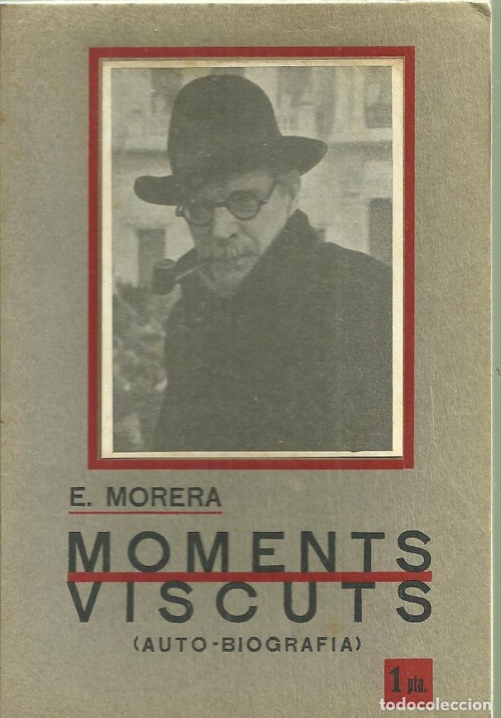 Moment Viscuts, Autobiografía del músico Enric Morera