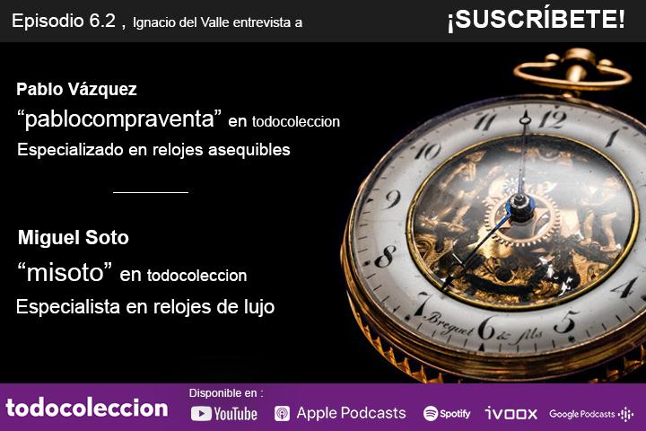 Podcast Semana el Reloj: Pablo Vázquez y Miguel Soto