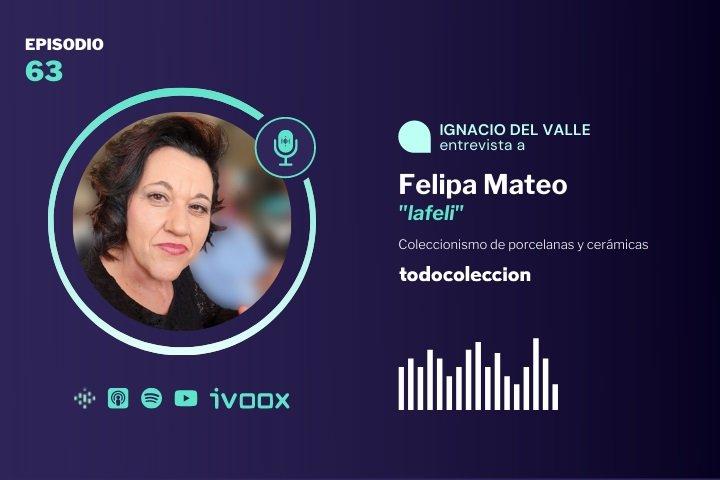 Podcast de porcelanas y cerámicas con Felipa Mateo